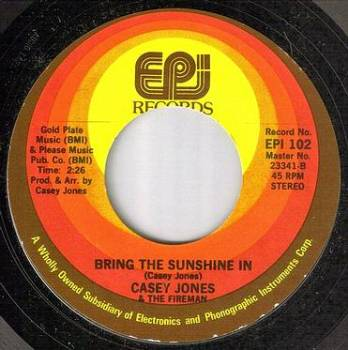 CASEY JONES - BRING THE SUNSHINE IN - EPI