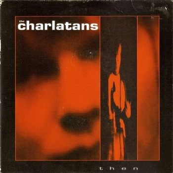 CHARLATANS - THEN - SITUATION TWO