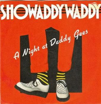 SHOWADDYWADDY - A NIGHT AT DADDY GEES - ARISTA