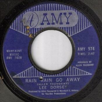 LEE DORSEY - RAIN RAIN GO AWAY - AMY