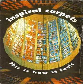 INSPIRAL CARPETS - THIS IS HOW IT FEELS - MUTE