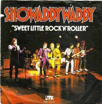 SHOWADDYWADDY - SWEET LITTLE ROCK 'N' ROLLER - LARK