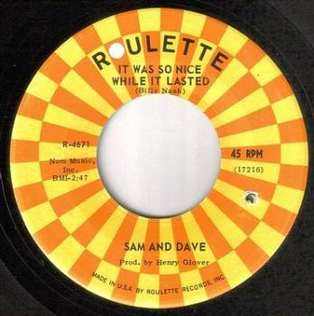 SAM & DAVE - IT WAS SO NICE WHILE IT LASTED - ROULETTE