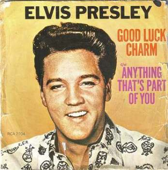 ELVIS PRESLEY - GOOD LUCK CHARM - RCA