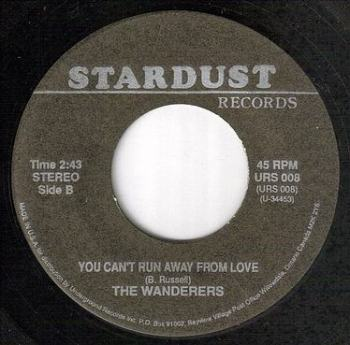 WANDERERS - YOU CAN'T RUN AWAY FROM LOVE - STARDUST