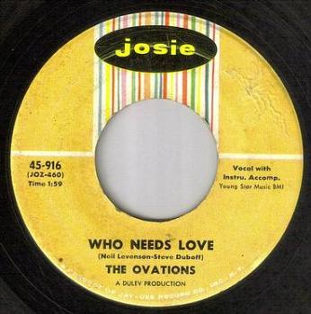 OVATIONS - WHO NEEDS LOVE - JOSIE