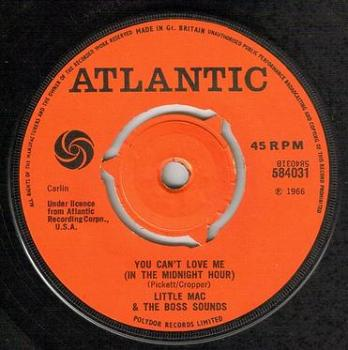 LITTLE MAC & THE BOSS SOUNDS - YOU CAN'T LOVE ME (IN THE MIDNIGHT HOUR) - ATLANTIC