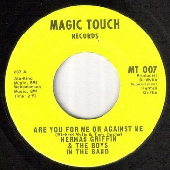 HERMAN GRIFFIN - ARE YOU FOR ME OR AGAINST ME - MAGIC TOUCH
