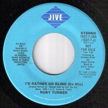 RUBY TURNER - I'D RATHER GO BLIND - JIVE DEMO