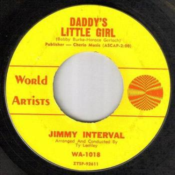 JIMMY INTERVAL - DADDY'S LITTLE GIRL - WORLD ARTISTS
