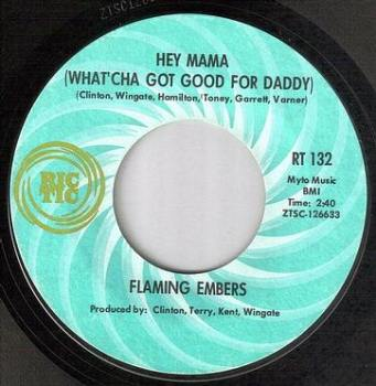 FLAMING EMBERS - HEY MAMA (WHAT'CHA GOT GOOD FOR DADDY) - RIC-TIC 132
