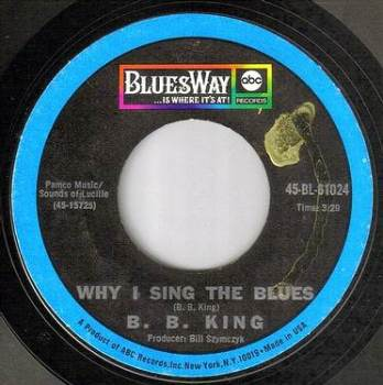 B.B. KING - WHY I SING THE BLUES - BLUESWAY