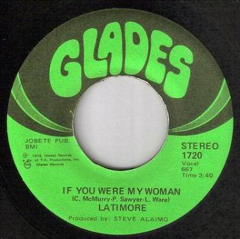 LATIMORE - IF YOU WERE MY WOMAN - GLADES