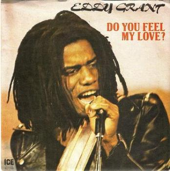 EDDY GRANT - DO YOU FEEL MY LOVE? - ICE