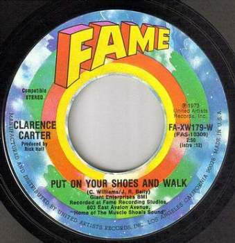 CLARENCE CARTER - PUT ON YOUR SHOES AND WALK - FAME