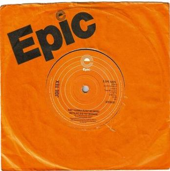 JOE TEX - AIN'T GONNA BUMP NO MORE - EPIC
