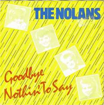 NOLANS - GOODBYE NOTHIN' TO SAY - TOWERBELL