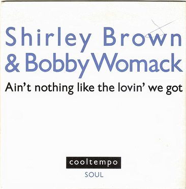 SHIRLEY BROWN & BOBBY WOMACK - AIN'T NOTHIN' LIKE THE LOVIN' WE GOT - COOLT