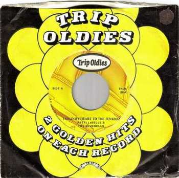 PATTI LABELLE & THE BLUEBELLS - I SOLD MY HEART TO THE JUNKMAN - TRIP OLDIES