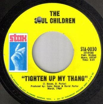 SOUL CHILDREN - TIGHTEN UP MY THANG - STAX