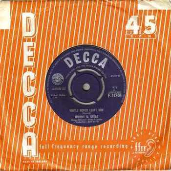 JOHNNY B. GREAT - YOU'LL NEVER LEAVE HIM - DECCA