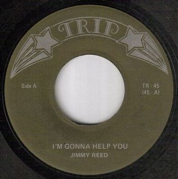 JIMMY REED - I'M GONNA HELP YOU - TRIP