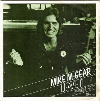 MIKE McGEAR - LEAVE IT - WB