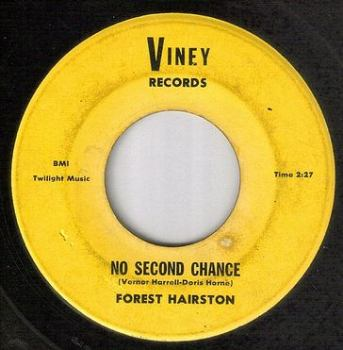 FOREST HAIRSTON - NO SECOND CHANCE - VINEY