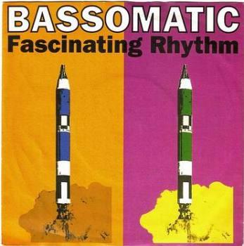 BASS-O-MATIC - FASCINATING RHYTHM - GUERILLA