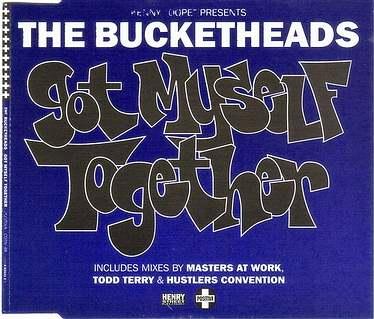 BUCKETHEADS - GOT MYSELF TOGETHER - POSITIVA