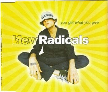 NEW RADICALS - YOU GET WHAT YOU GIVE - MCA