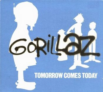 GORILLAZ - TOMORROW COMES TODAY - PARLOPHONE