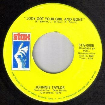 JOHNNIE TAYLOR - JODY GOT YOUR GIRL AND GONE - STAX