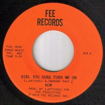 NOW - GIRL YOU SURE TURN ME ON - FEE