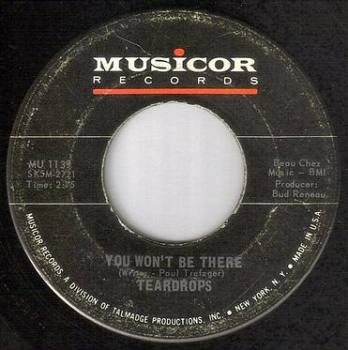 TEARDROPS - YOU WON'T BE THERE - MUSICOR