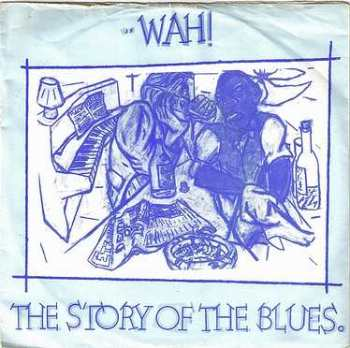 WAH - THE STORY OF THE BLUES - ETERNAL
