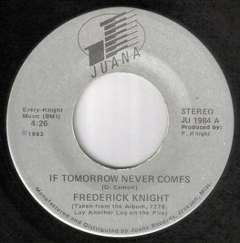 FREDERICK KNIGHT - IF TOMORROW NEVER COMES - JUANA