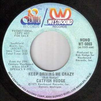 CATFISH HODGE - KEEP DRIVING ME CRAZY - WESTBOUND DEMO