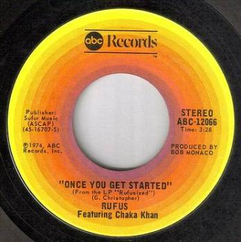 RUFUS feat CHAKA KHAN - ONCE YOU GET STARTED - ABC