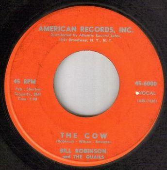 BILL ROBINSON & THE QUAILS - THE COW - ARI