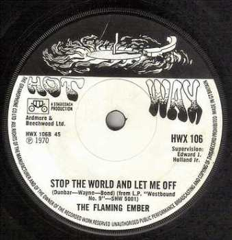 FLAMING EMBER - STOP THE WORLD AND LET ME OFF - HOT WAX