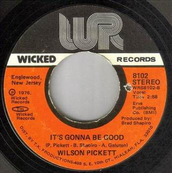 WILSON PICKETT - IT'S GONNA BE GOOD - WICKED