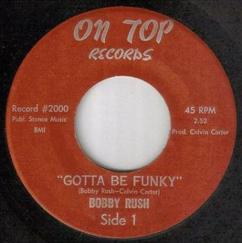 BOBBY RUSH - GOTTA BE FUNKY - ON TOP