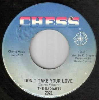 RADIANTS - DON'T TAKE YOUR LOVE - CHESS