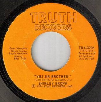 SHIRLEY BROWN - YES SIR BROTHER - TRUTH