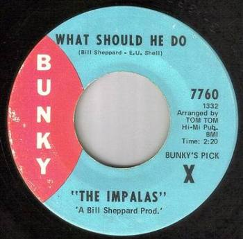IMPALAS - WHAT SHOULD HE DO - BUNKY