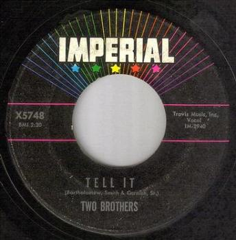 TWO BROTHERS - TELL IT - IMPERIAL