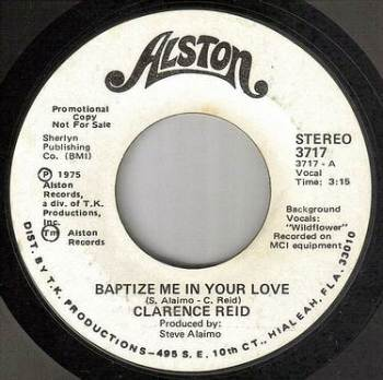 CLARENCE REID - BAPTIZE ME IN YOUR LOVE - ALSTON DEMO
