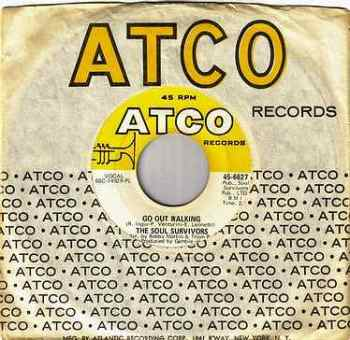 SOUL SURVIVORS - GO OUT WALKLING - ATCO