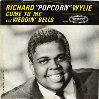 "RICHARD ""POPCORN"" WYLIE - COME TO ME - EPIC"